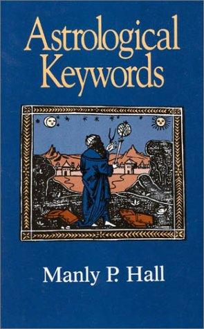 Astrological Keywords (Littlefield, Adams Quality Paperback; No. 299) by Manly Palmer Hall