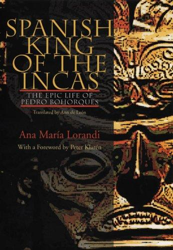 Spanish King Of The Incas by Ana Maria Lorandi