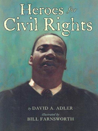 Heroes for Civil Rights by David A. Adler