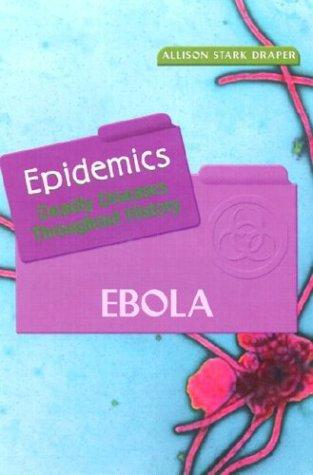 Ebola (Epidemics) by Allison Stark Draper