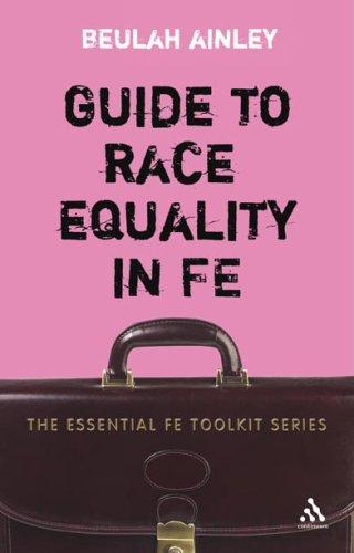 Guide to Race Equality in FE (Essential Fe Toolkit) by Beulah Ainley