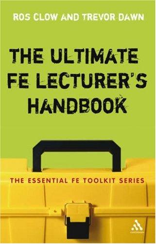 Ultimate FE Lecturer's Handbook (Essential Fe Toolkit) by Ros Clow, Trevor Dawn