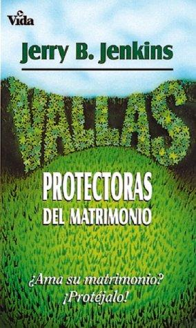 Vallas Protectoras del Matrimonio by Jerry B. Jenkins
