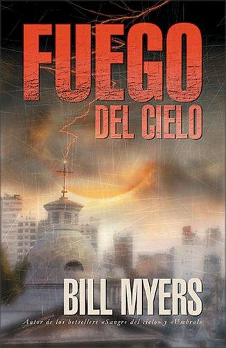 Fuego del Cielo by Bill Myers