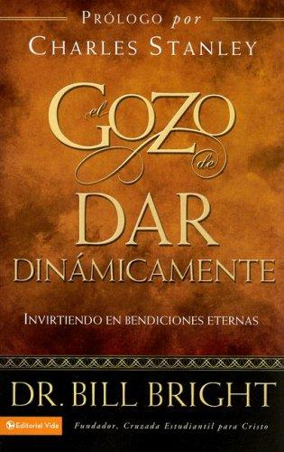 El Gozo de Dar Dinamicamente by Bill Bright