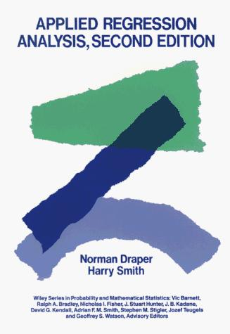 Applied regression analysis by Norman Richard Draper