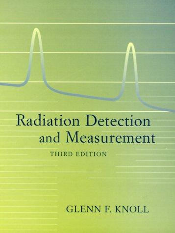 Radiation detection and measurement by Glenn F. Knoll