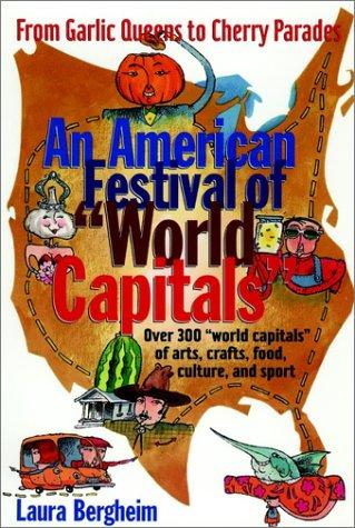 An American Festival of World Capitals by Laura Bergheim