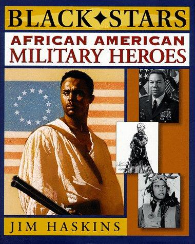 African American Military Heroes (Black Stars) by Jim Haskins
