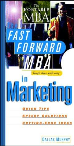 The fast forward MBA in marketing by Dallas Murphy