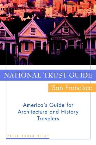 National Trust Guide / San Francisco by Peter Booth Wiley