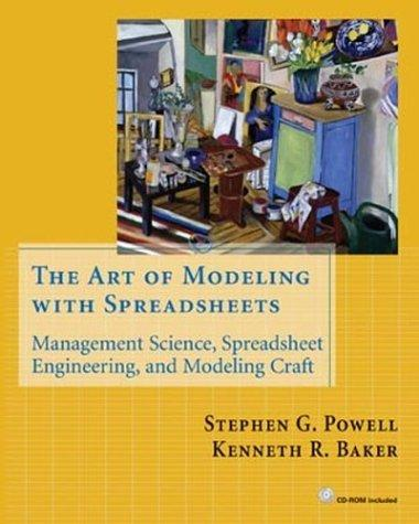 The Art of Modeling with Spreadsheets by Stephen G. Powell