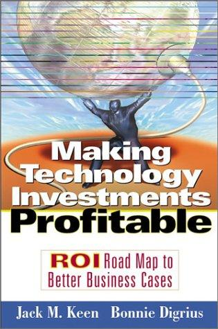 Making Technology Investments Profitable by Jack M. Keen, Bonnie Digrius
