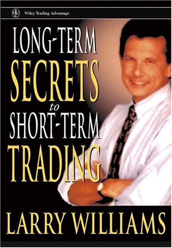 Long-term secrets to short-term trading by Larry R. Williams