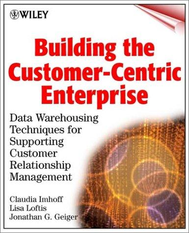 Building the customer-centric enterprise by Claudia Imhoff