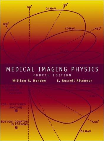 Medical imaging physics by