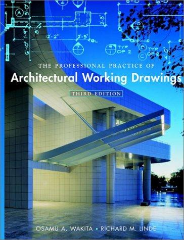 The professional practice of architectural working drawings by