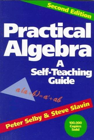 Practical algebra by Peter H. Selby