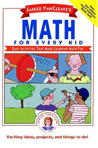 Janice VanCleave's math for every kid by Janice Pratt VanCleave