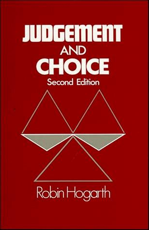 Judgement and choice by Robin M. Hogarth