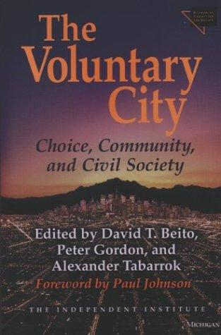 Image 0 of The Voluntary City: Choice, Community, and Civil Society (Economics, Cognition,