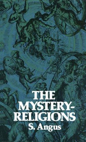 The mystery-religions by Samuel Angus