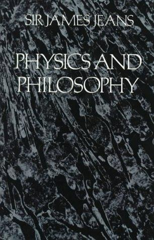 Physics and philosophy by Jeans, James Hopwood Sir