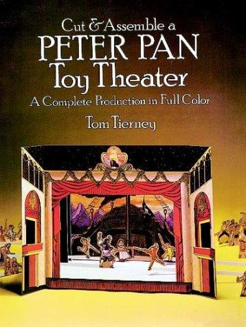 Cut & Assemble a Peter Pan Toy Theater (Models & Toys) by Tom Tierney