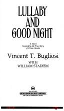 Lullaby and good night by Vincent Bugliosi