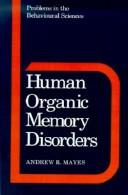 Human organic memory disorders by Andrew Mayes