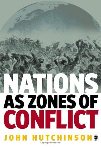 Nations as Zones of Conflict by John Hutchinson