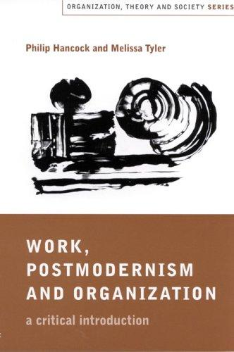 Work, postmodernism and organization by Philip Hancock