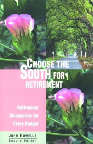 Choose the South for retirement by Howells, John