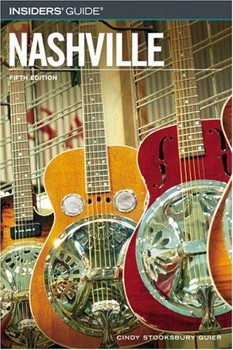 Insiders' Guide to Nashville, 5th by Cindy Stooksbury Guier
