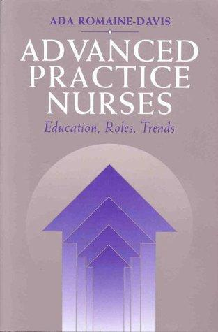 Advanced Practice Nursing by Ada Romaine-Davis
