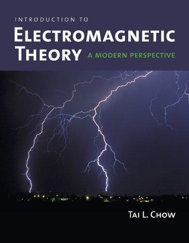 Introduction to electromagnetic theory by Tai L. Chow