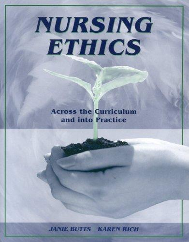Nursing Ethics by Janie Butts