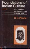 Foundations of Indian Culture by G. C. Pande