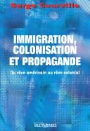 Immigration, colonisation, et propagande by Serge Courville
