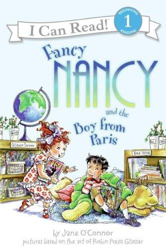 Fancy Nancy and the Boy from Paris (I Can Read Book 1) by Jane O'connor