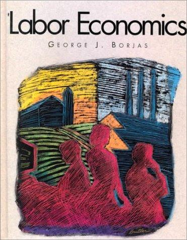 Labor Economics by George J. Borjas