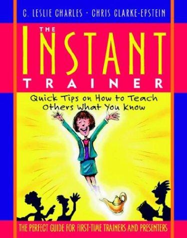 The instant trainer by C. Leslie Charles