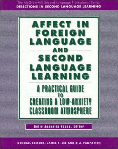 Affect in Foreign Language and Second Language Learning by Dolly Jesusita Young