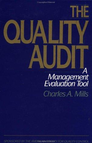 The quality audit by Mills, Charles A.