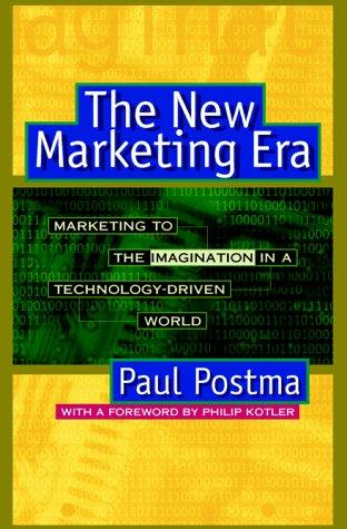The new marketing era by Paul Postma