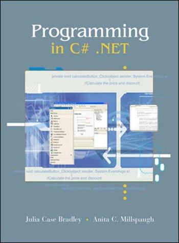 Programming in C#.Net by Julia Case Bradley, A. C. Millspaugh