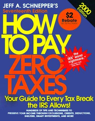 How to Pay Zero Taxes by Jeff Schnepper