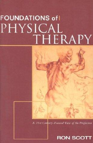 Foundations of Physical Therapy by Ron Scott