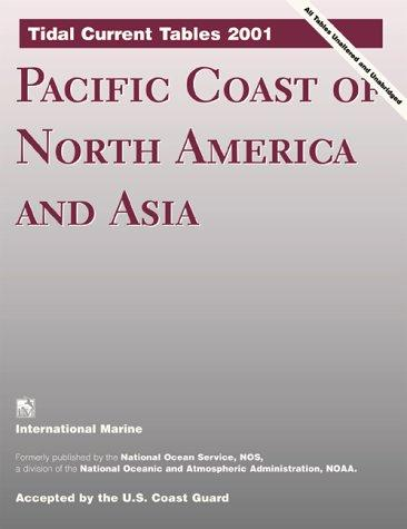 Tidal Current Tables 2001 by United States. National Oceanic and Atmospheric Administration.