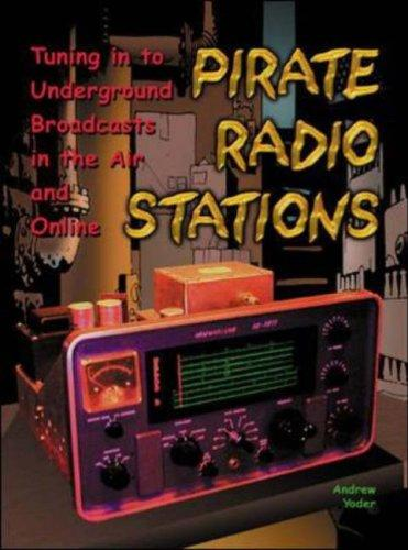 Pirate Radio Stations by Andrew Yoder